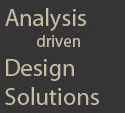 Analysis driven Design Solutions